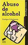 Abuso de alcohol (Psicología clínica. Guías de intervención)