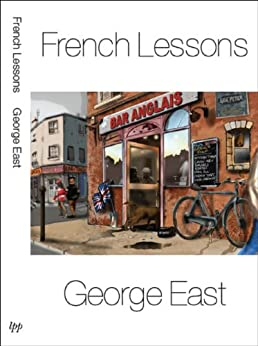French Lessons (Mill of the Flea Book 7) (English Edition) par [East, George]