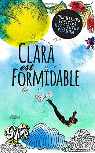 Clara est formidable: Coloriages positifs avec votre prnom