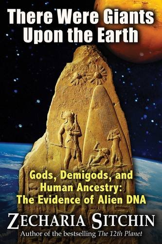 There Were Giants Upon the Earth: Gods, Demigods, and Human Ancestry: The Evidence of Alien DNA (Earth Chronicles) por Zecharia Sitchin
