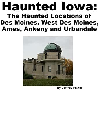 Haunted iowa the haunted locations of des moines west for Mercedes benz of des moines urbandale ia