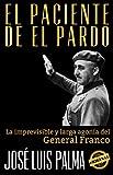 Image de EL PACIENTE DE EL PARDO: La imprevisible y larga agonía del General Franco