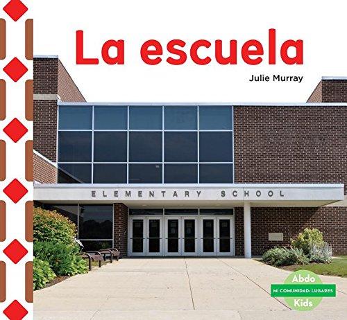 SPA-ESCUELA (THE SCHOOL ) (Mi comunidad: Lugares/ My Community: Places) por Julie Murray