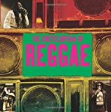 Encyclopedia of Reggae, The: The Golden Age of Roots Reggae