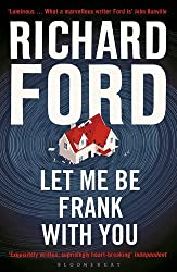 Let Me Be Frank With You: A Frank Bascombe Book by Richard Ford (2015-09-10)