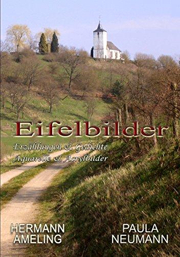 Eifelbilder: Erzählungen & Gedichte - Aquarelle & Acrylbilder