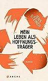 Buchinformationen und Rezensionen zu Mein Leben als Hoffnungsträger von Jens Steiner