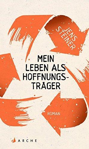 Buchseite und Rezensionen zu 'Mein Leben als Hoffnungsträger' von Jens Steiner