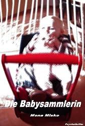 Die  Babysammlerin (Contoli-Heinzgen-Krimi 2)