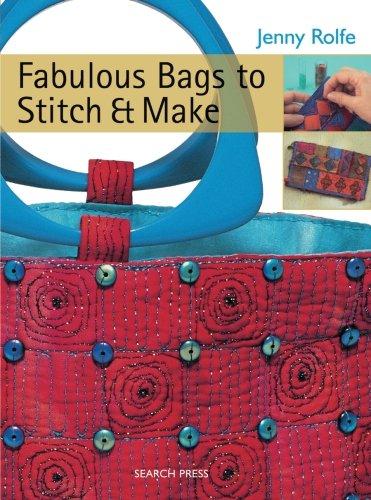 Fabulous Bags to Stitch & Make