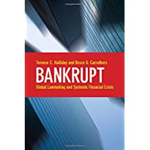Bankrupt: Global Lawmaking and Systemic Financial Crisis: How International Organizations Shaped Bankruptcy Law After the Asian Financial Crisis