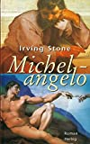 Michelangelo: Biographischer Roman (Sonderreihe) - Irving Stone