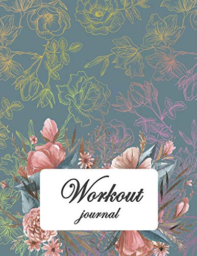 Workout journal: Beauty Rose, Fitness Journal and Diary Workout log:Gym Training Log Book 120 pages 8.5
