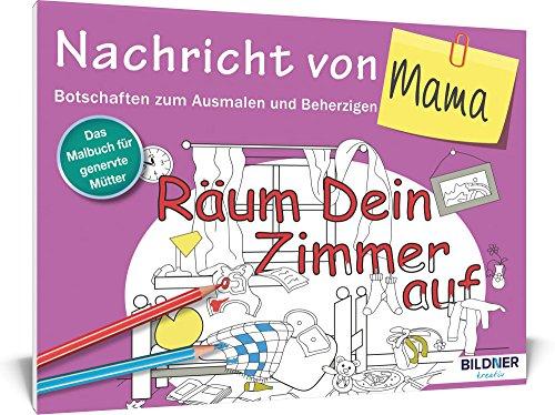 Preisvergleich Produktbild Das Malbuch für Erwachsene: Nachricht von Mama!: Botschaften zum Ausmalen und Beherzigen (Kreativ)