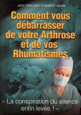 Comment vous débarasser de votre arthrose et de vos rhumatismes