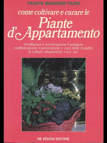 come coltivare e curare le piante d'appartamento