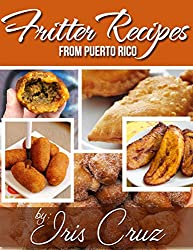 Recipes from Puerto Rico: Fritters from Puerto Rico (English Edition)