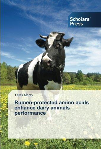 Rumen-protected amino acids enhance dairy animals performance por Tarek Morsy