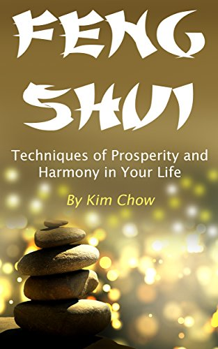 Feng Shui: Techniques of Prosperity and Harmony in Your Life (English