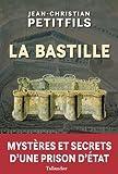 La Bastille - Mystères et secrets d'une prison d'Etat