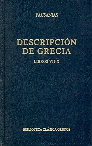 Descripcion de Grecia - Libros VII - X