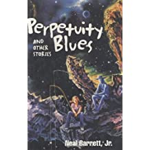 Perpetuity Blues and Other Stories by Neal Barrett (2001-07-05)
