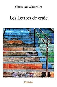 Les Lettres de Craie par Christian Wacrenier