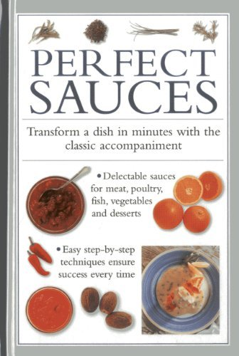 Perfect Sauces: Transform a Dish in Minutes with the Classic Accompaniment by Valerie Ferguson (2013-12-10)