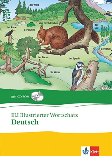 ELI Illustrierter Wortschatz Deutsch - Neubearbeitung: Bildwörterbuch mit über 1000 Wörtern aus 35 Themenbereichen. Buch mit CD-Rom