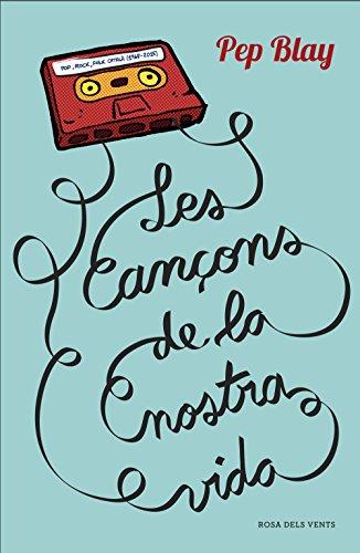 Les cançons de la nostra vida (Catalan Edition) por Pep Blay