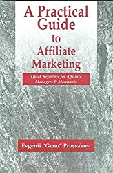 [(A Practical Guide to Affiliate Marketing : Quick Reference for Affiliate Managers and Merchants)] [By (author) Evgenii Prussakov] published on (May, 2007)