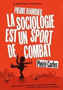 Pierre Bourdieu : la Sociologie est un sport de combat