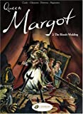 Queen Margot: Bloody Wedding v. 2