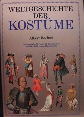 Weltgeschichte der Kostüme. Das klassiche Werk des 19.Jahrhunderts mit über 2000 Illustrationen. Einführung von Eileen Ribeiro.