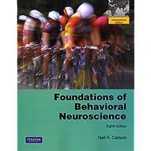 Foundations of Behavioral Neuroscience by Neil R. Carlson (2010-01-01)