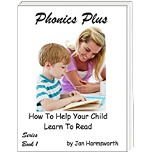 Phonics Plus: How To Help Your Child Learn To Read (English Edition)