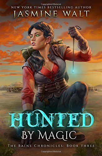 Hunted By Magic: Volume 3 (The Baine Chronicles)