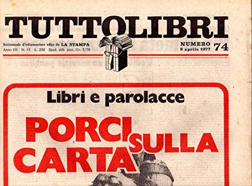 Tuttolibri n. 74 del Aprile 1977 Morris West, Pierro, Boyer, Lombardo