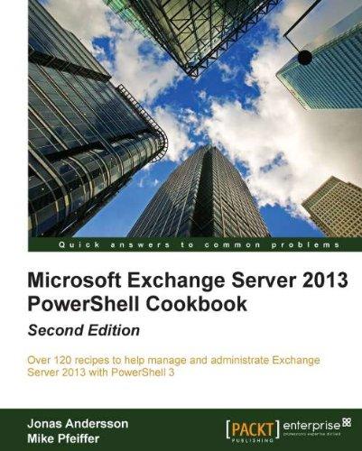 Microsoft Exchange Server 2013 PowerShell Cookbook: Second Edition (English Edition)