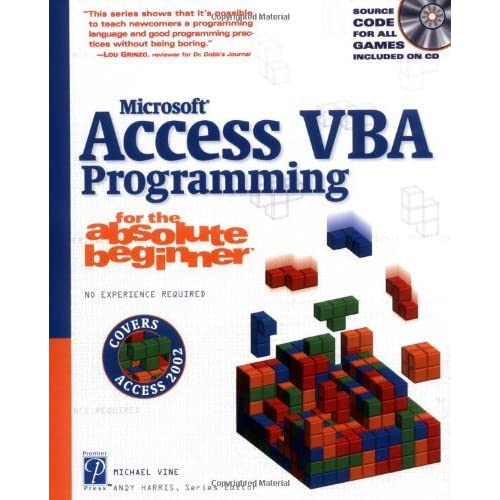 Microsoft Access VBA Programming for the Absolute Beginner (For the Absolute Beginner (Series)) 1st edition by Vine, Michael (2002) Paperback