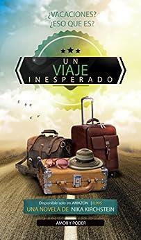 Un viaje inesperado  (Novela Romantica): Amor y Poder de [Kirchstein, N.]