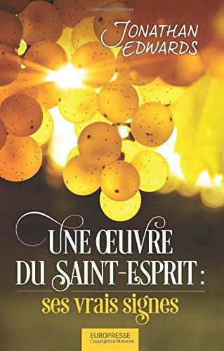 Une oeuvre du Saint-Esprit : ses vrais signes par Jonathan Edwards