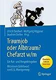 Traumjob oder Albtraum - Chefarzt m/w: Ein Rat- und Perspektivgeber