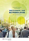 Wirtschafts- und Betriebslehre für gewerbliche, landwirtschaftliche, hauswirtschaftliche und sozialpflegerische Berufsschulen: Lehr- und Arbeitsbuch