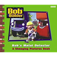 Bob The Builder: Bobs Metal Detector Changing Pictures Book (PPLCWOJ): Bobs Metal