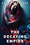 The Decaying Empire (The Vanishing Girl Series Book 2)
