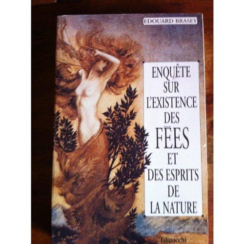 ENQUETE SUR L'EXISTENCE DES FEES ET DES ESPRITS DE LA NATURE par Edouard Brasey