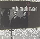 Songtexte von Wide Mouth Mason - Wide Mouth Mason