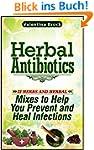 Herbal Antibiotics: 23 Herbs and Herb...