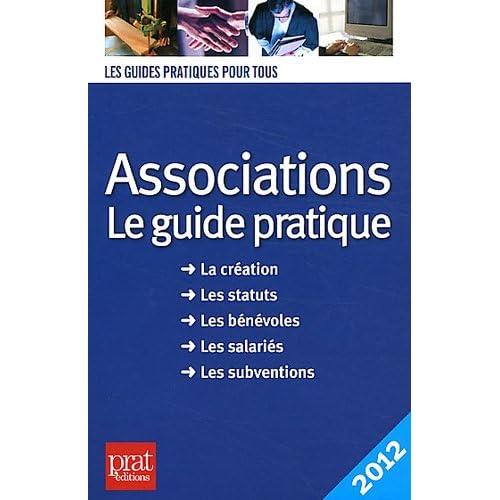 Associations le guide pratique 2012